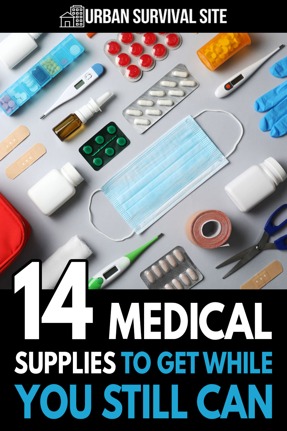 14 Medical Supplies To Get While You Still Can
