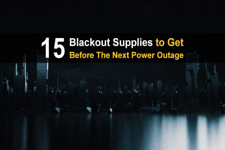15 Blackout Supplies to Get Before The Next Power Outage