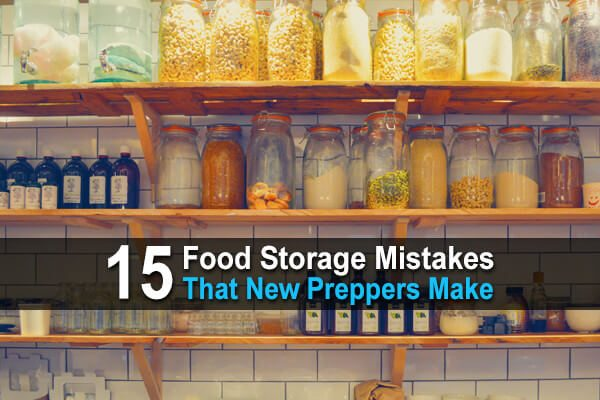 15 Food Storage Mistakes That New Preppers Make