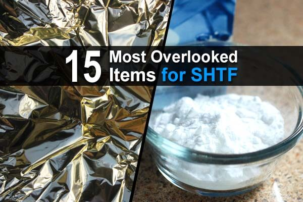 15 Most Overlooked Items for SHTF