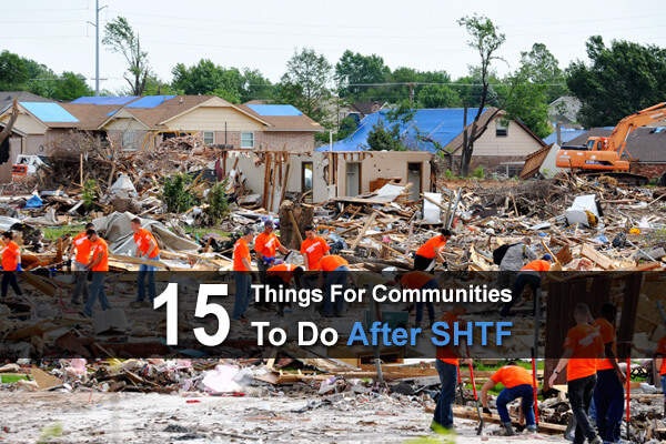 15 Things For Communities To Do After SHTF