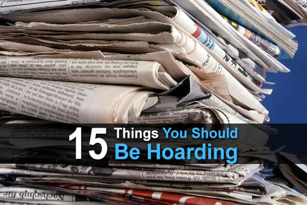 15 Things You Should Start Hoarding