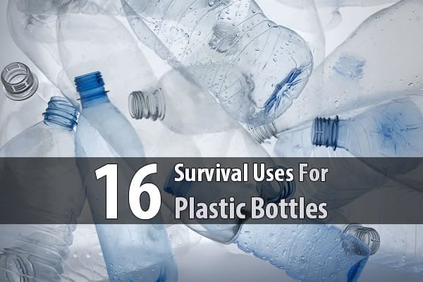 16 Survival Uses For Plastic Bottles
