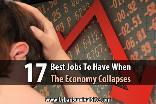 17 Best Jobs To Have When The Economy Collapses