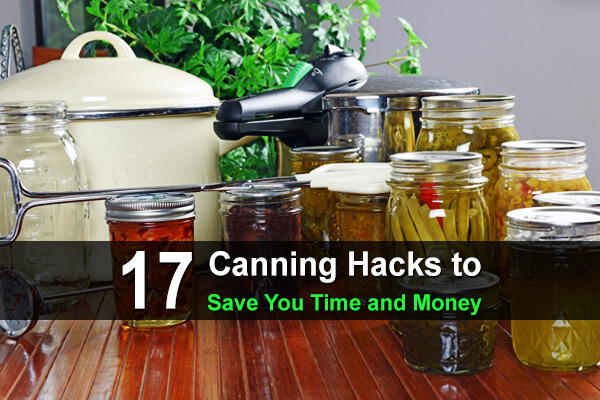 17 Canning Hacks to Save You Time and Money