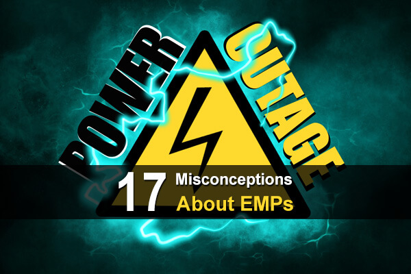 17 Misconceptions About EMPs