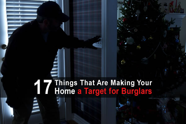 17 Things That Are Making Your Home a Target for Burglars