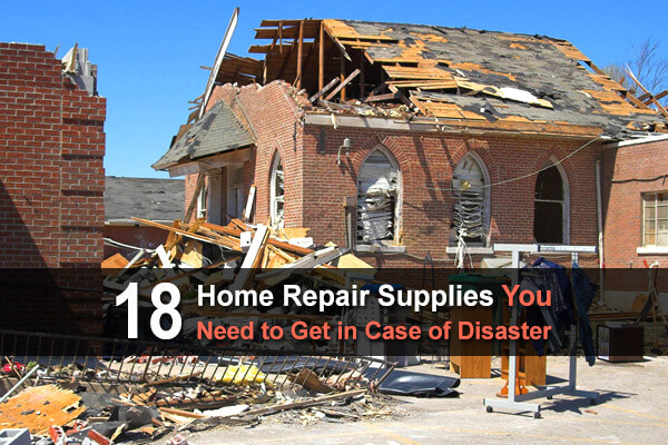 18 Home Repair Supplies You Need to Get in Case of Disaster