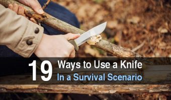19 Ways To Use a Knife in a Survival Scenario