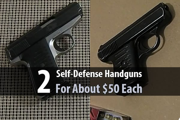 2 Self-Defense Handguns For About $50 Each