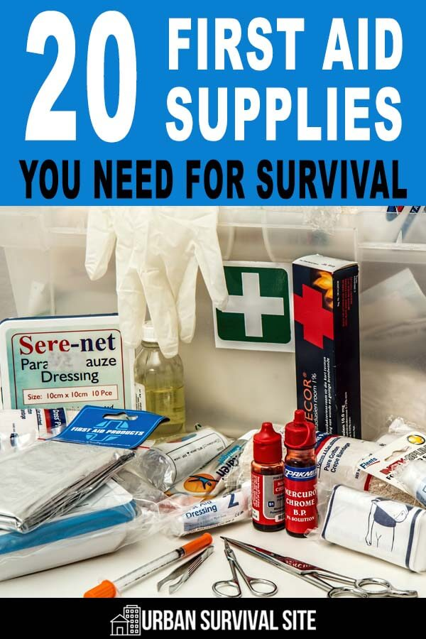 20 First Aid Supplies You Need for Survival