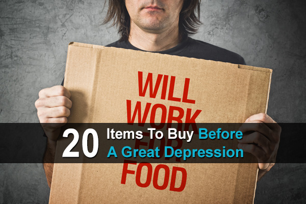 20 Items To Buy Before A Great Depression