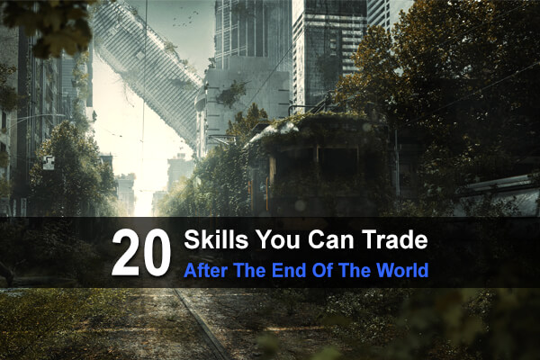 20 Skills You Can Trade After The End Of The World