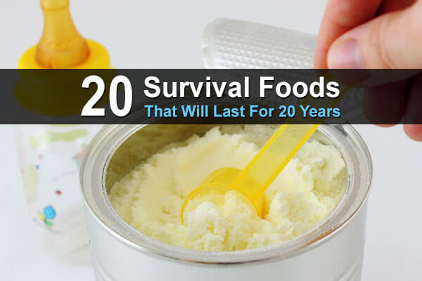 20 Survival Foods That Will Last For 20 Years