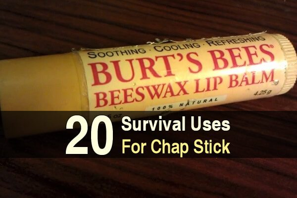 20 Survival Uses for Chap Stick