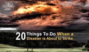 20 Things to Do When a Disaster is About to Strike