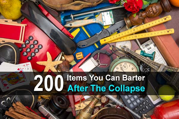 200 Items You Can Barter After The Collapse