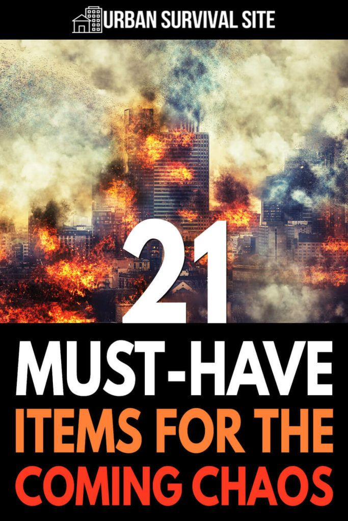 21 Must-Have Items for the Coming Chaos