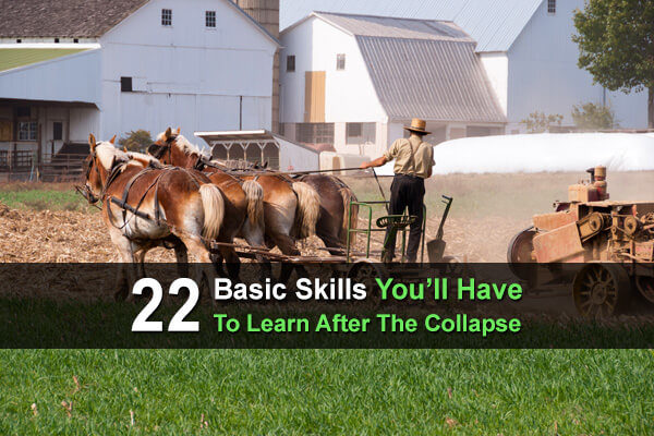 22 Basic Skills You'll Have To Learn After The Collapse