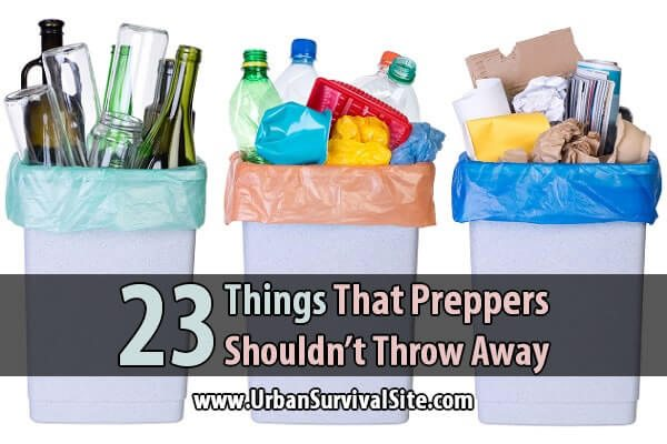 23 Things That Preppers Shouldn't Throw Away