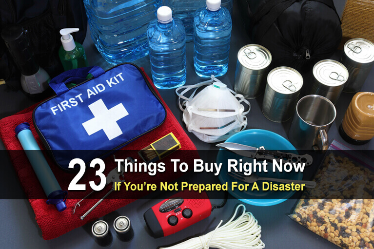 23 Things to Buy RIGHT NOW If You're Not Prepared For A Disaster