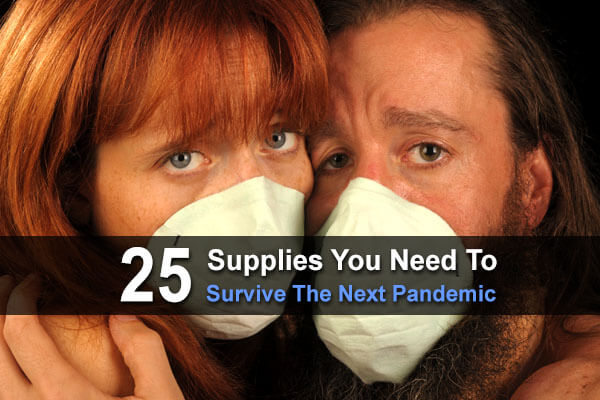 25 Supplies You Need to Survive the Next Pandemic
