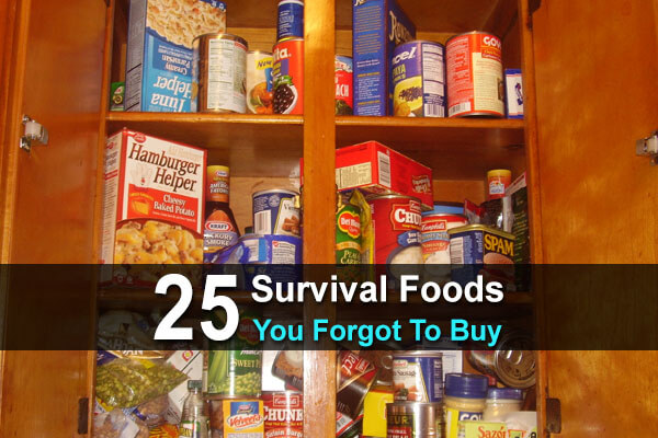 25 Survival Foods You Forgot to Buy