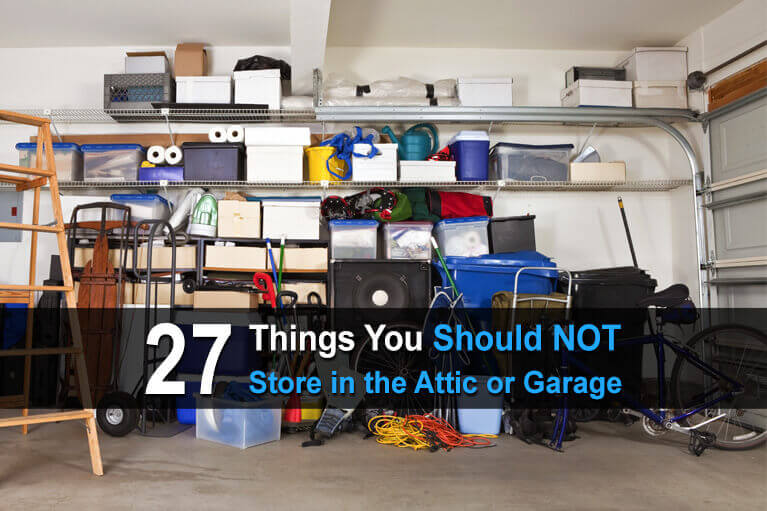 27 Things You Should NOT Store in the Attic or Garage