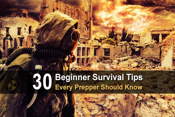 30 Beginner Survival Tips Every Prepper Should Know