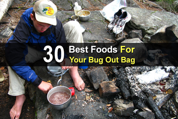 30 Best Foods For Your Bug Out Bag