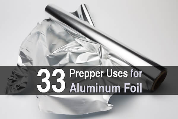 33 Prepper Uses for Aluminum Foil