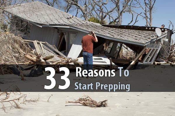 33 Reasons To Start Prepping