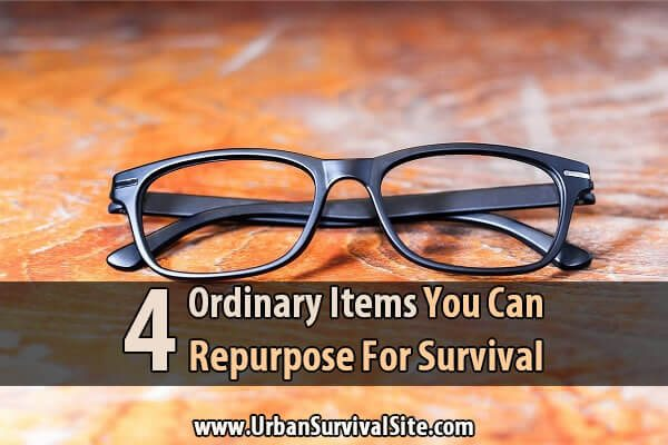 4 Ordinary Items You Can Repurpose for Survival