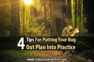 4 Tips To Put Your Bug Out Plan Into Practice