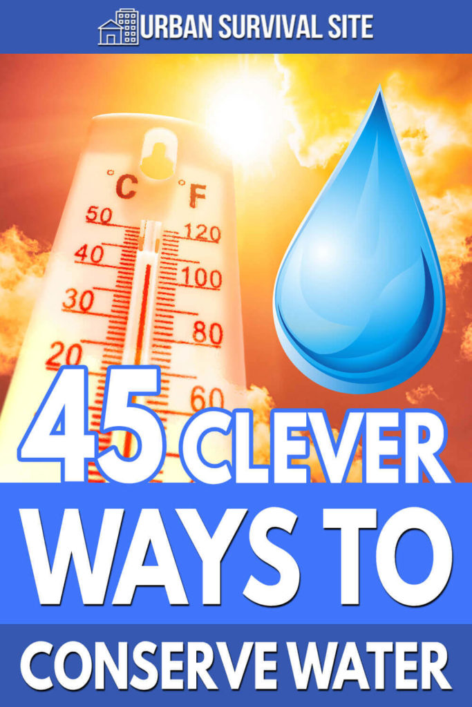 45 Clever Ways To Conserve Water