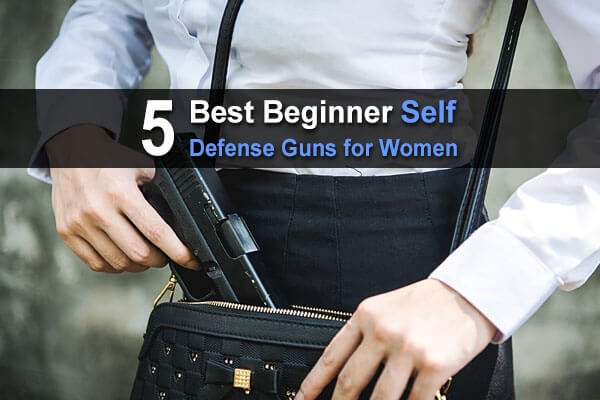 5 Best Beginner Self Defense Guns for Women