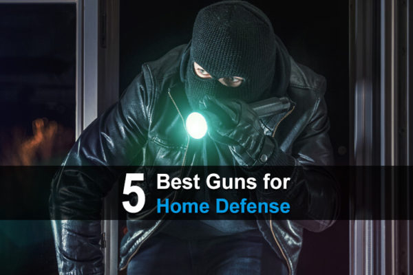 5 Best Guns For Home Defense