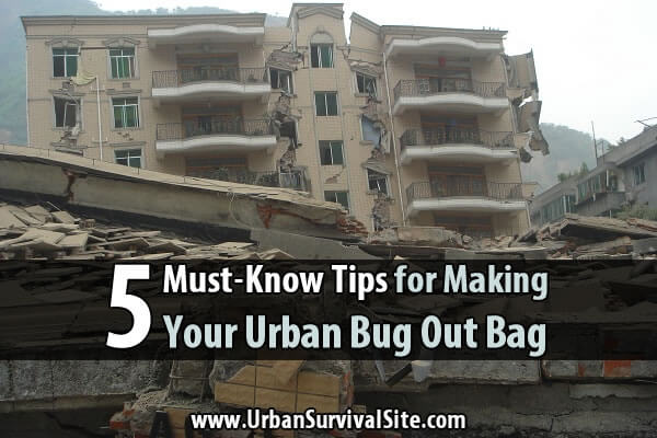 5 Must-Know Tips For Making Your Urban Bug-Out-Bag