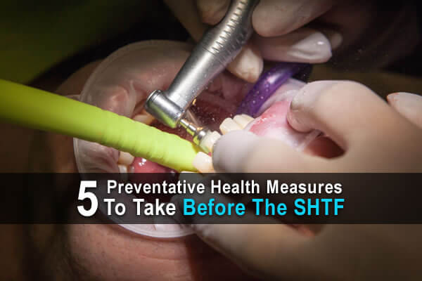 5 Preventive Health Measures To Take Before The SHTF