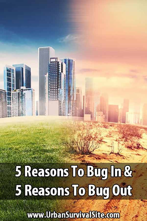 5 Reasons To Bug In & 5 Reasons To Bug Out