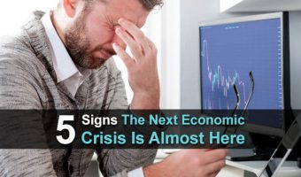 5 Signs The Next Economic Crisis Is Almost Here