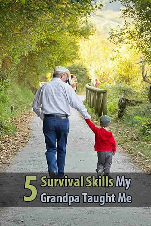 5 Survival Skills My Grandpa Taught Me