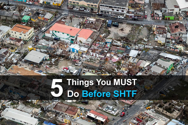 5 Things You MUST Do Before SHTF