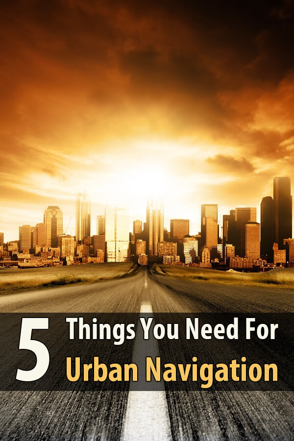 5 Things You Need For Urban Navigation