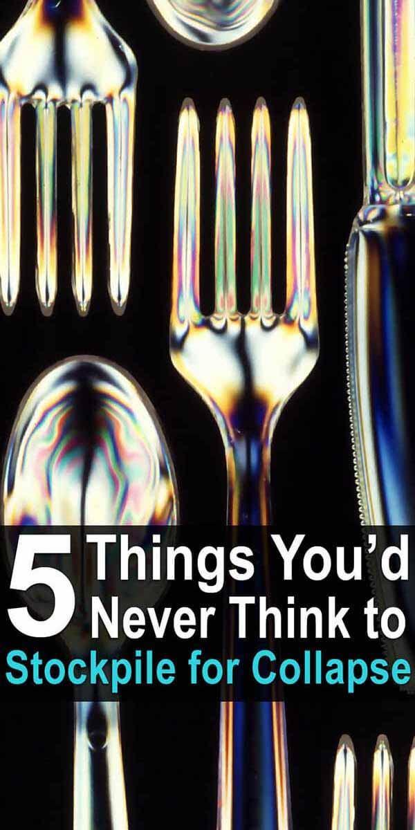 5 Things You'd Never Think to Stockpile For Collapse