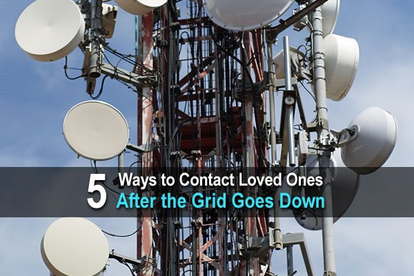 5 Ways to Contact Loved Ones After the Grid Goes Down