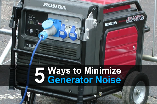 5 Ways to Minimize Generator Noise