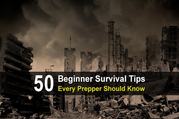 50 Beginner Survival Tips Every Prepper Should Know