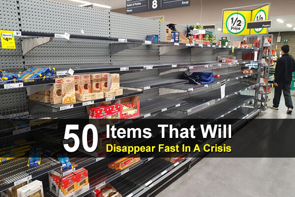 50 Items That Will Disappear Fast In A Crisis