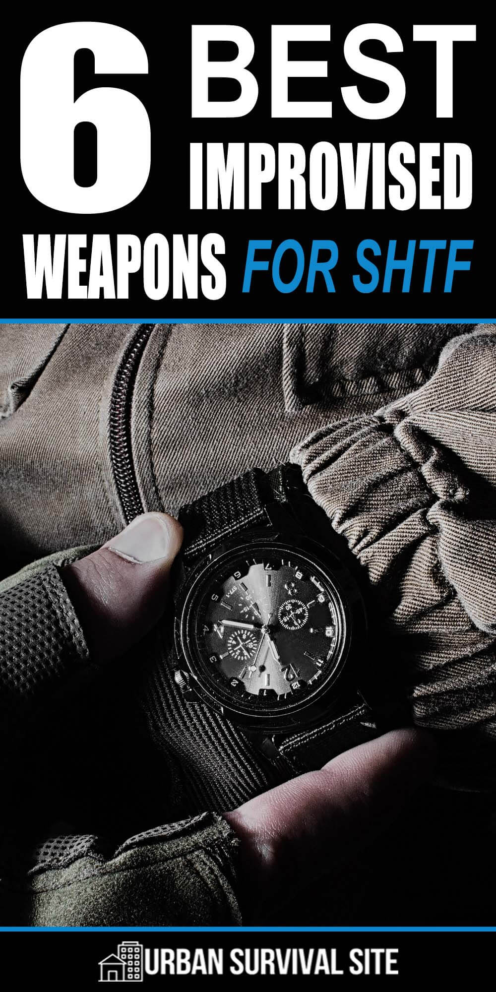 6 Best Improvised Weapons for SHTF